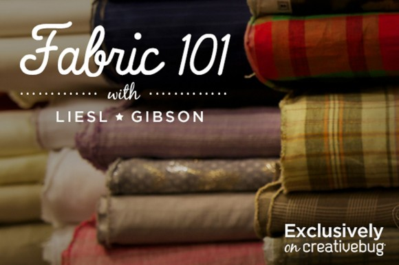 Fabric 101 with Liesl Gibson