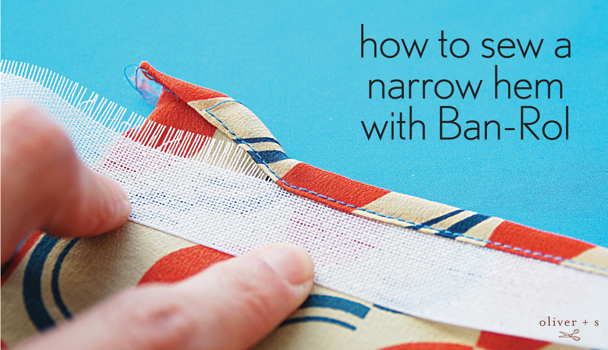 narrow hem with ban-rol