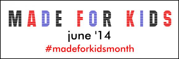 #madeforkidsmonth