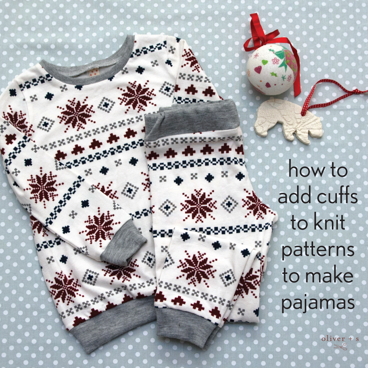 How to Add Cuffs to Knit Patterns to Make Pajamas | Blog | Oliver + S